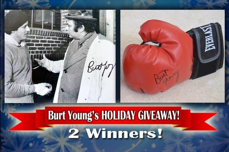 Enter BURT YOUNG'S Official HOLIDAY GIVEAWAY! 2 Winners Will be Chosen!