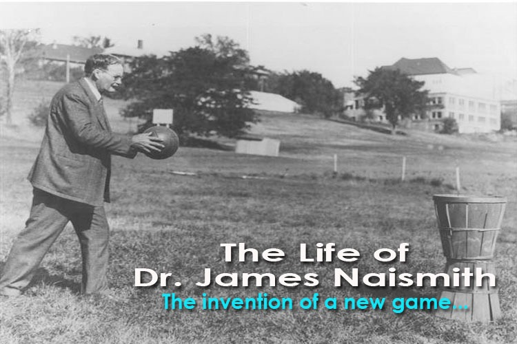 Celebrating the Life of Dr. James Naismith: Creator of the Game of Basketball!